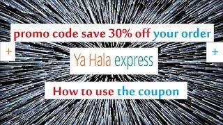 Ya hala Express promo code save 30%  off your order