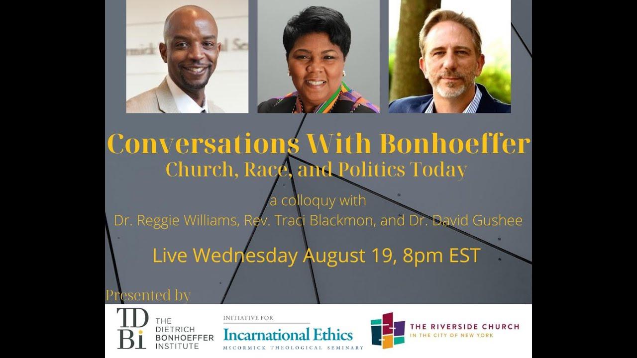 Conversations with Bonhoeffer: Church, Race, and Politics Today