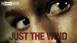 JUST THE WIND by Bence Fliegauf - International Trailer (HD)