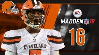 Madden NFL 18 Owner Mode (Cleveland Browns) #16 Week 16 vs. Bears