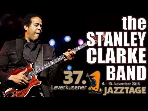 The Stanley Clarke Band - Leverkusener Jazztage 2016