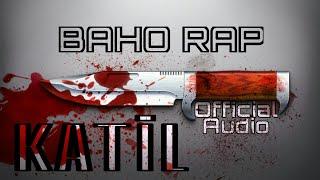 Baho Rap - Katil (Official Audio) #hiphop