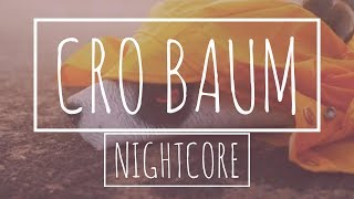 Cro - Baum [Nightcore]