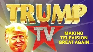 Donald Just Launched Trump TV
