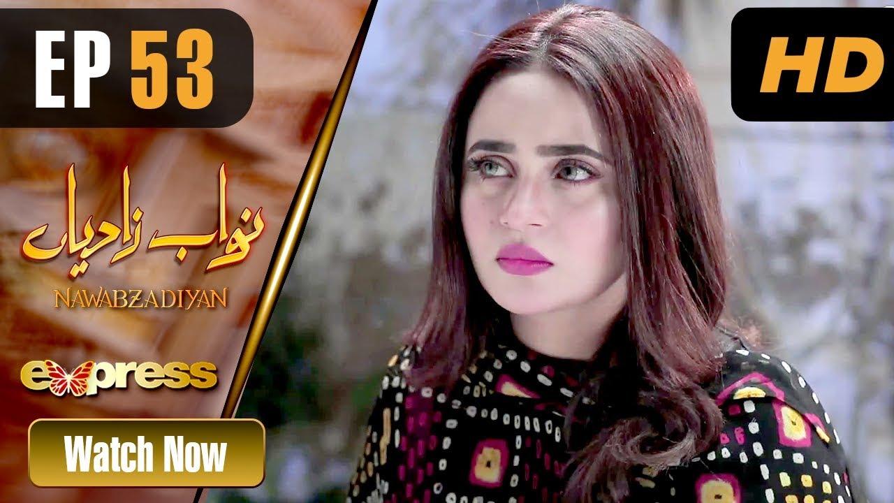 Nawabzadiyan - Episode 53 Express TV Jun 1