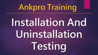 Manual testing 26 - What is Installation and uninstallation testing? Tips for Installation Testing