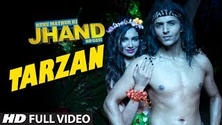 Tarzan Full Video Song | Kuku Mathur Ki Jhand Ho gayi | Anu Malik | Anmol Malik | Parichay