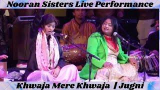 Nooran Sisters | Khwaja Mere Khwaja | Jugni | Live Show 2020 | Live Performance 2020 | Sufi Music
