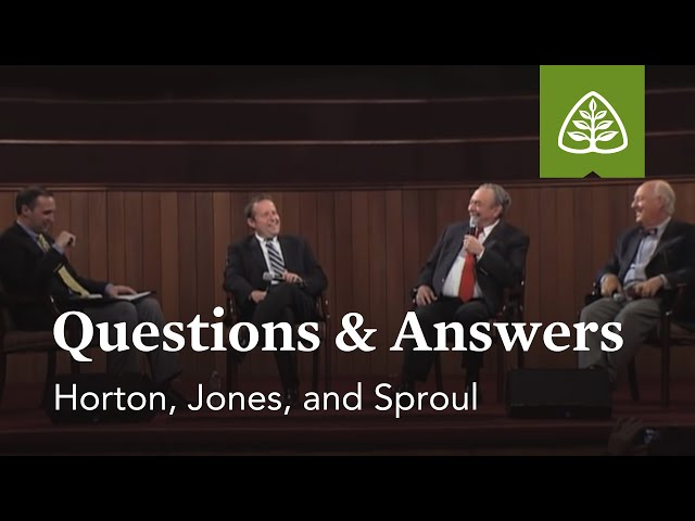 Horton, Jones, and Sproul: Questions & Answers #2