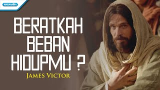 Download Lagu Beratkah beban hidupmu? (kenal kah kan Yesus) - james victor (with lyric) mp3