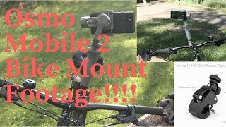 DJI Osmo Mobile 2 BIKE MOUNT FOOTAGE!!!!