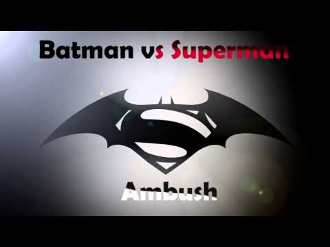 Batman v Superman: Dawn Of Justice Soundtrack #2 - Ambush [Fan Made]