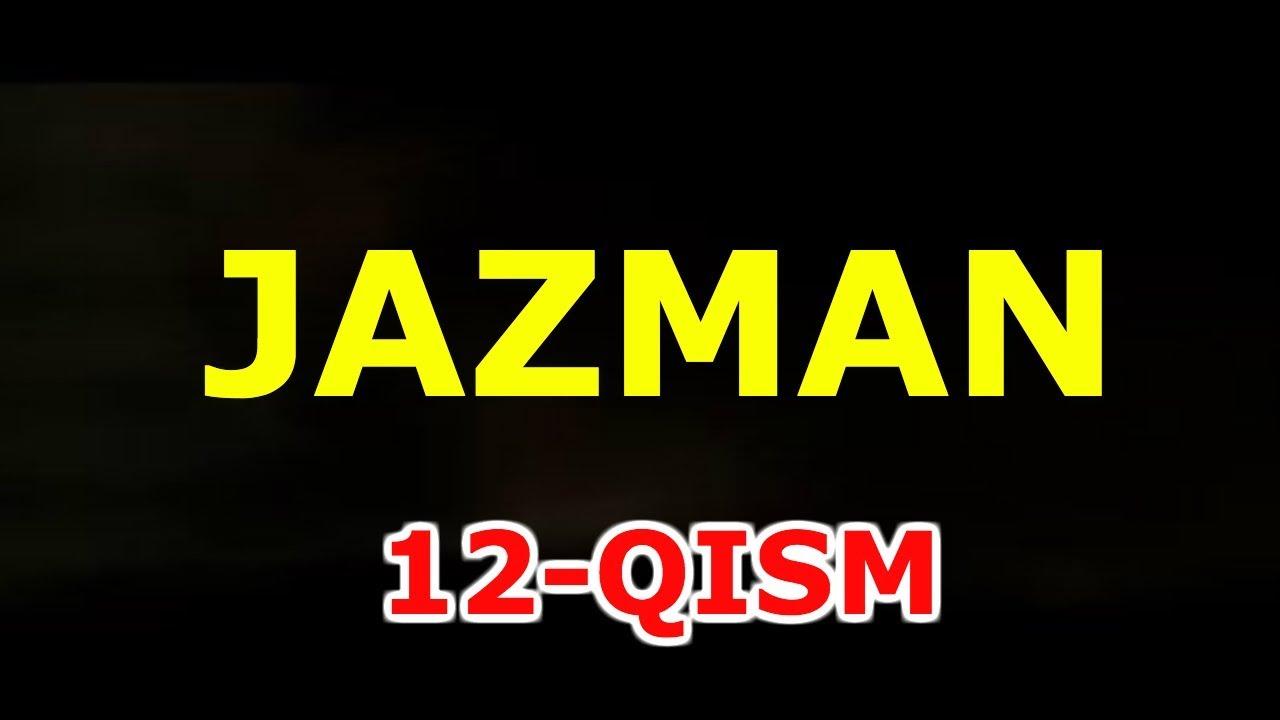 JAZMAN 12- QISM MyTub.uz