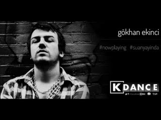 Gokhan Ekinci - K-Dance Podcast Eposide #001
