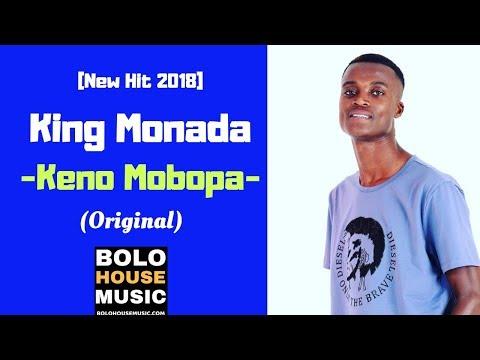 King Monada Keno Mobopa [NEW HIT 2018]
