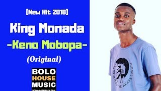 King Monada Keno Mobopa NEW HIT 2018
