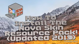 How To Install The Nova Skin Resource Pack On Minecraft!! (Updated 2019)