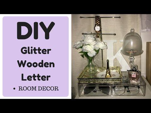 DIY ✿ GLITTER WOODEN LETTER (ROOM DECOR)