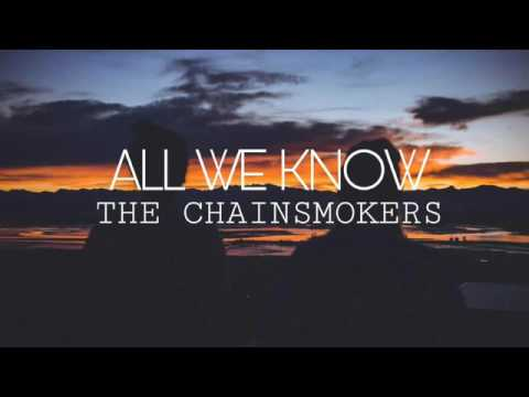 The Chainsmokers - All We Know | Sub Español + Lyrics