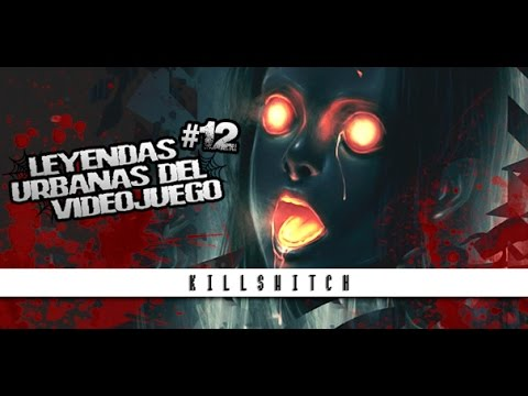 Leyendas Urbanas: KILLSWITCH - SURVIVAL horror RUSO   MERISTATION