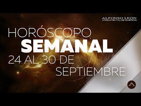 HORÓSCOPO SEMANAL | 24 AL 30 DE SEPTIEMBRE | ALFONSO LEÓN ARQUITECTO DE SUEÑOS