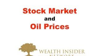 Stock Market & Oil Prices Wealth Insider Stock Market Investing Made Easy