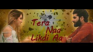 Tera Naa Likhdi Aaa || Sad song || latest punjabi romantic song