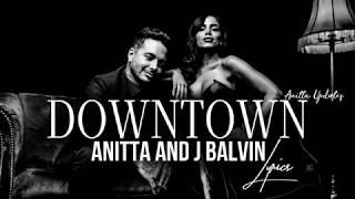 Anitta - Downtown (feat. J Balvin) [LYRIC VIDEO/LETRA OFICIAL]