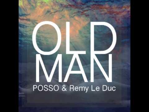 OLD MAN (Original Mix) - POSSO, Remy Le Duc