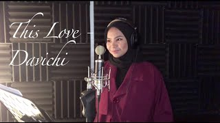 Download THIS LOVE - DAVICHI (OST DESCENDANTS OF THE SUN)(COVER BY AINA ABDUL)