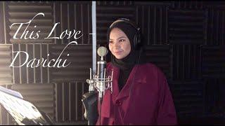 THIS LOVE - DAVICHI (OST DESCENDANTS OF THE SUN)(COVER BY AINA ABDUL)