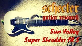 Schecter Sun Valley Super Shredder FR S
