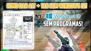 [CF/AL] COMO DA ALT+ TAB NO CROSSFIRE COM WINDOWS 10!   DICA   CROSSFIRE AL 2.0