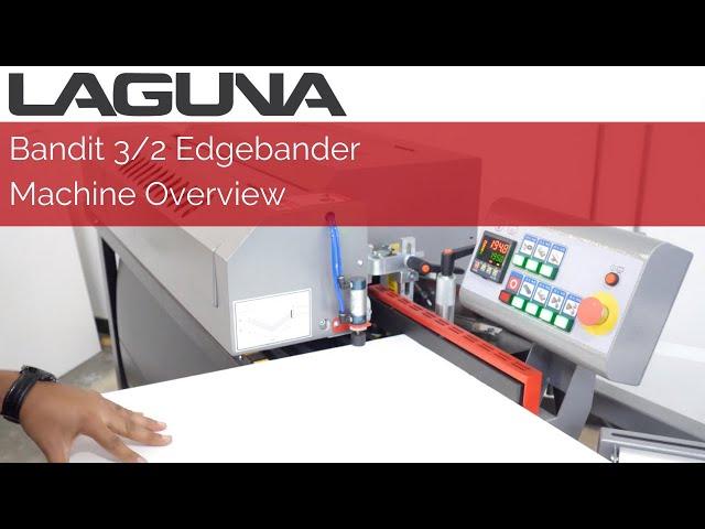 Bandit 3/2 Edgebander Machine Overview | Laguna Tools
