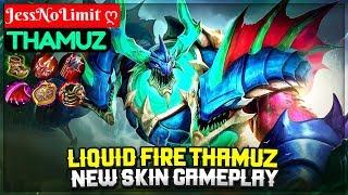 Liquid Fire Thamuz, New Skin Gameplay [ JessNoLimit ღ Thamuz ] Mobile Legends