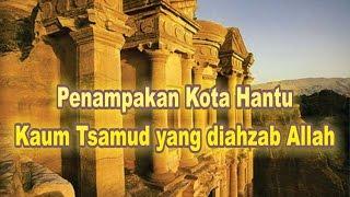 Penampakan Kota Kaum Tsamud yang diahzab Allah bukti Keajaiban Allah di Dunia Nyata MP3