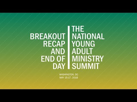 Breakout Session 2 Recap and End of Day