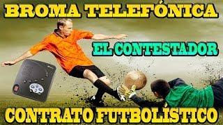 Broma telefónica del contestador: Contrato futbolístico | TheCorvusClan