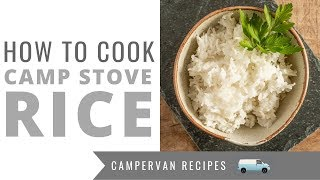 How to Cook Rice on a Camp Stove - Perfect Fluffy Rice Recipe  / Low Gas Method - Campervan Cooking