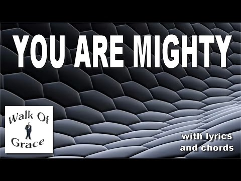 You Are Mighty With Lyrics And Chords Youtube