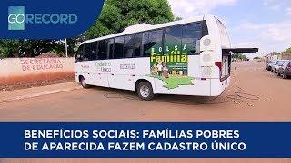 BENEFÍCIOS SOCIAIS: FAMÍLIAS POBRES DE APARECIDA FAZEM CADASTRO ÚNICO