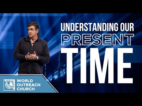 Understanding Our Present Time
