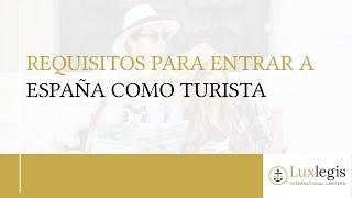 Requisitos para entrar a España como turista