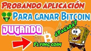 [PAGANDO] Probando aplicación para ganar Bitcoin ₿  FLYING BITCOIN 🤑