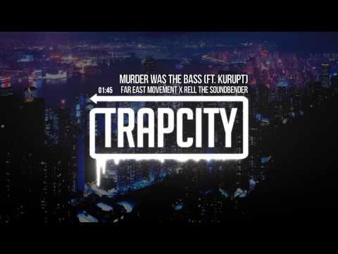 Far East Movement & Rell The Soundbender - Murder Was The Bass Ft. Kurupt