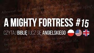 A Mighty Fortress #15 Czytaj Biblię i ucz się angielskiego