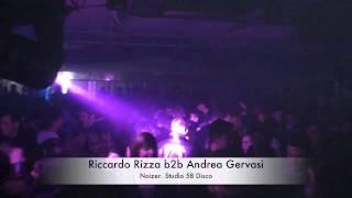 Riccardo Rizza B2b Andrea Gervasi Noizer. @ Studio 58 Disco 18.02.12