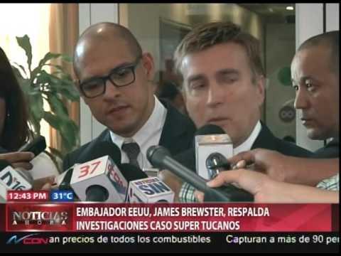 Embajador EEUU, James Brewster, respalda  investigaciones caso Súper Tucanos