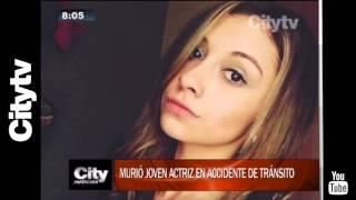 Citytv: Murio joven actriz en accidente de transito