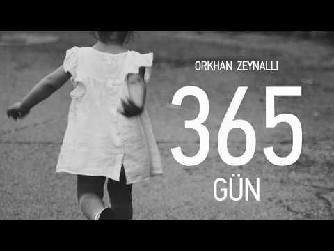 Orkhan Zeynalli - 365 Gun (#NİL2/ YENİ TRACK, 2017)